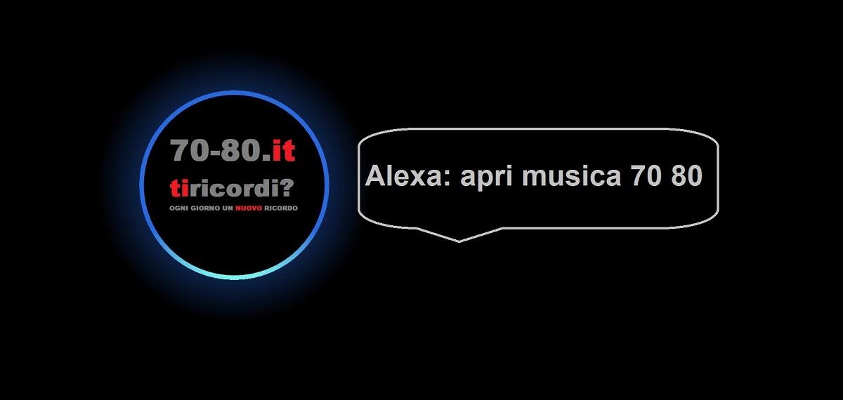Alexa: apri Musica 70 80!